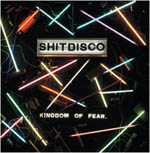 Shitdisco – Kingdom of Fear (Fierce Panda / Cargo)