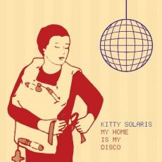 Kitty Solaris – My Home Is My Disco