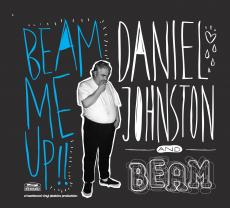 Daniel Johnston & B.E.A.M. Orchestra – Beam me up