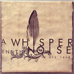 A Whisper in the Noise – Dry Land (Exile on Mainstream / Southern / Soulfood)