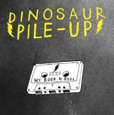 Dinosaur Pile Up – My Rock'n'Roll