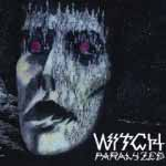 Witch – Paralysed  (Tee Pee / Cargo)