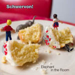 Schwervon! – Elephant in the Room (Haute Areal/Cargo)