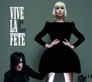 Vive la Fete – Jour De Chance  (Uncivilised World/Alive)