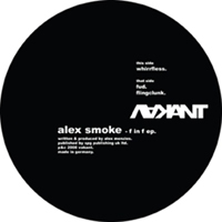 Alex Smoke – F_In_F (EP) (Vakant)