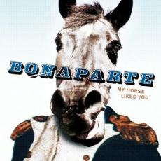 Bonaparte – My Horse Likes You