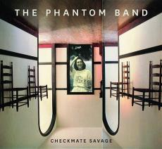 The Phantom Band – Checkmate Savage