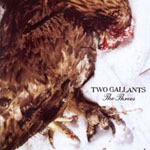 Two Gallants – The Throes (Alive/Cargo)