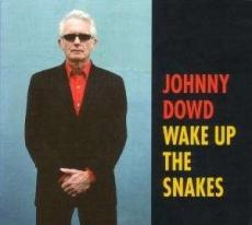 Johnny Dowd – Wake up the snakes