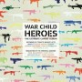 War Child – Heroes Vol. 1