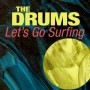 The Drums – Let's Go Surfin Remixes